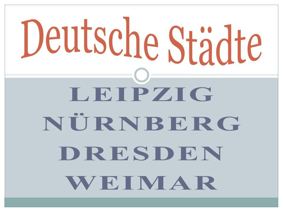 Leipzig Nürnberg Dresden Weimar