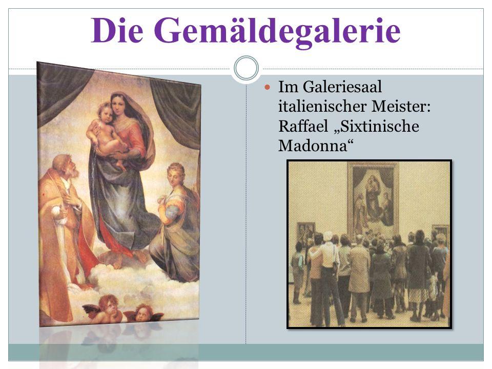 """Die Gemäldegalerie Im Galeriesaal italienischer Meister: Raffael """"Sixtinische Madonna"""