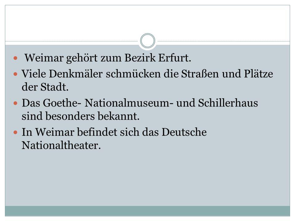 Weimar gehört zum Bezirk Erfurt.