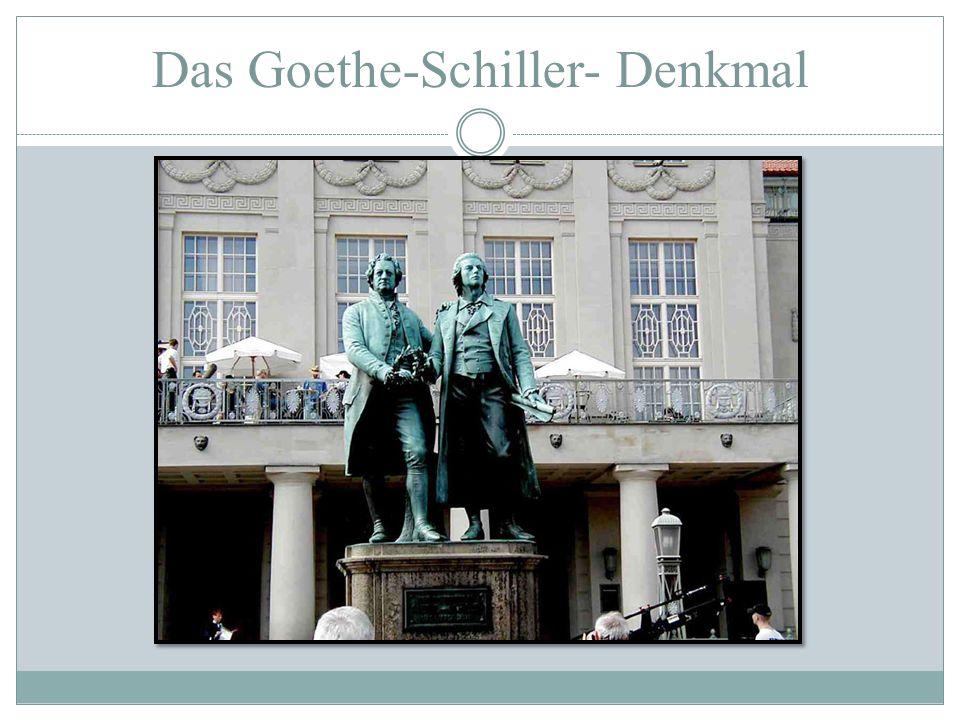 Das Goethe-Schiller- Denkmal