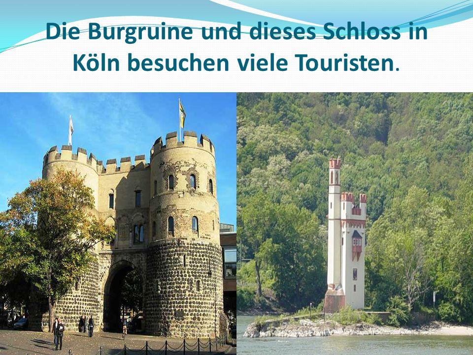 Die Burgruine und dieses Schloss in Köln besuchen viele Touristen.