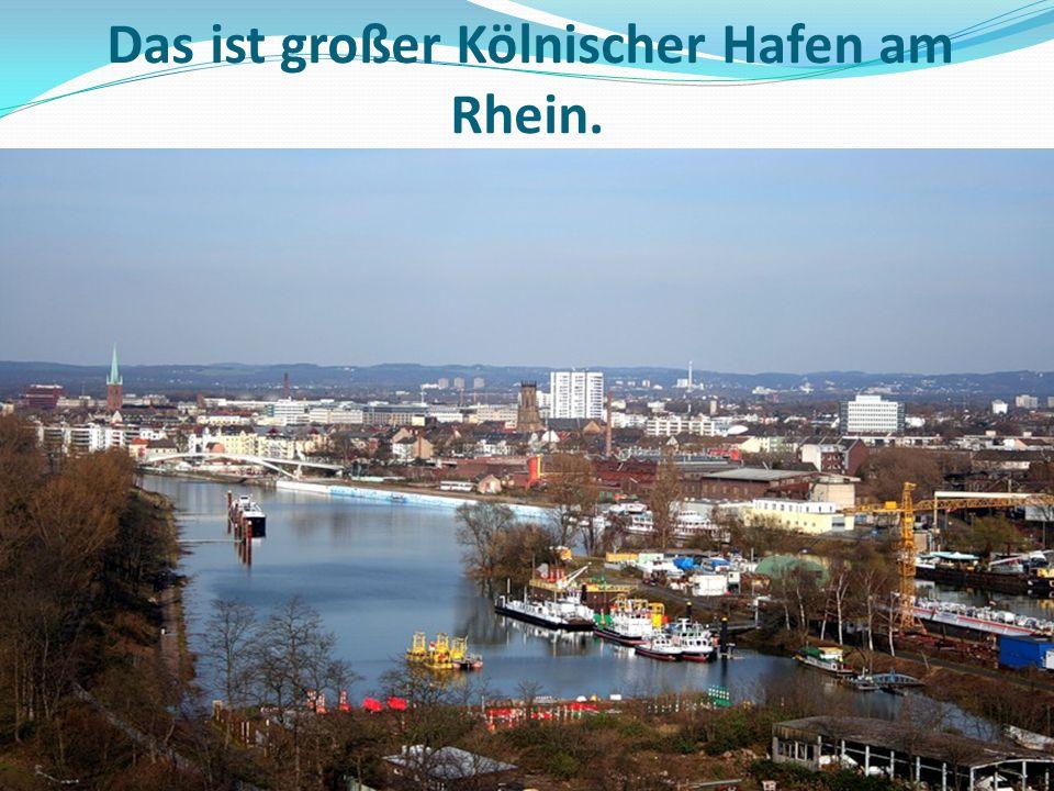 Das ist großer Kölnischer Hafen am Rhein.