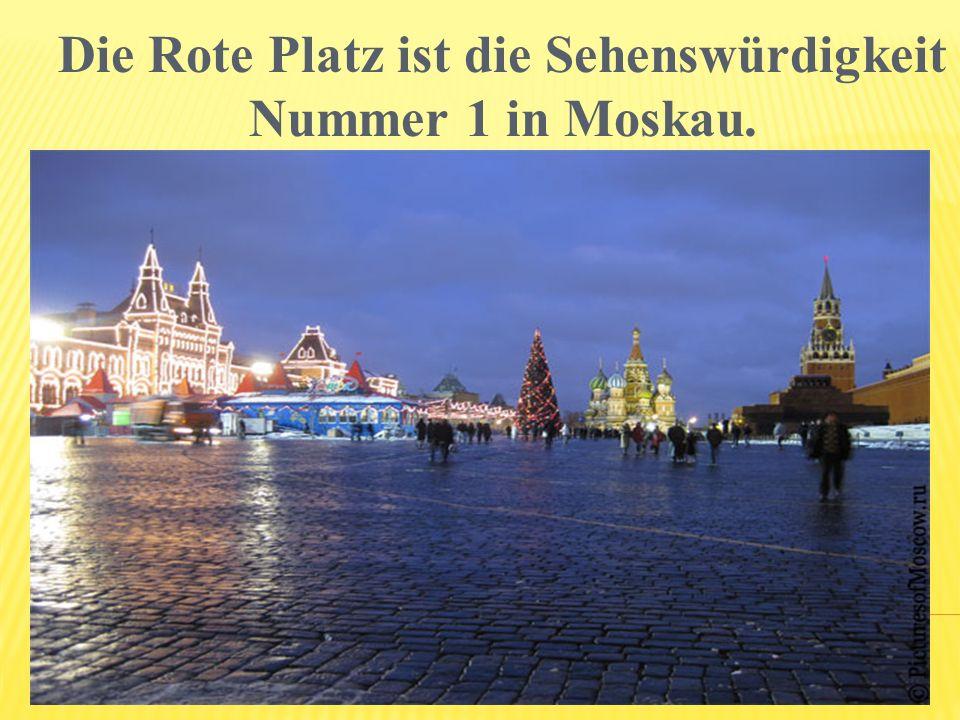 Die Rote Platz ist die Sehenswürdigkeit Nummer 1 in Moskau.
