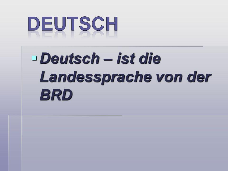 deutsch Deutsch – ist die Landessprache von der BRD