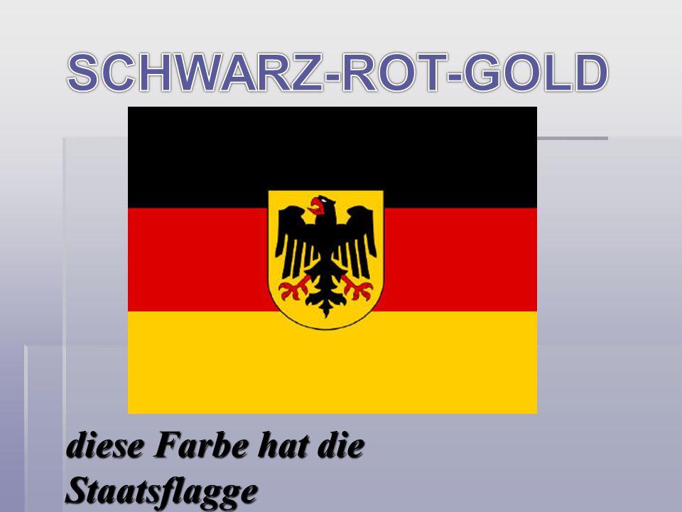 SCHWARZ-ROT-GOLD diese Farbe hat die Staatsflagge