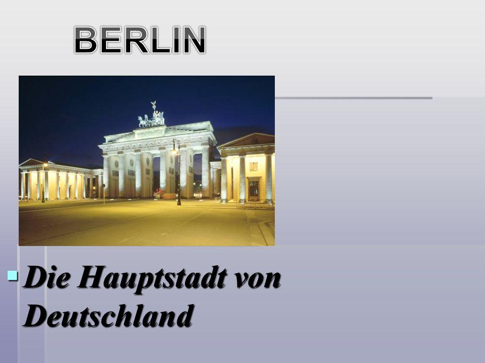 BERLIN Die Hauptstadt von Deutschland