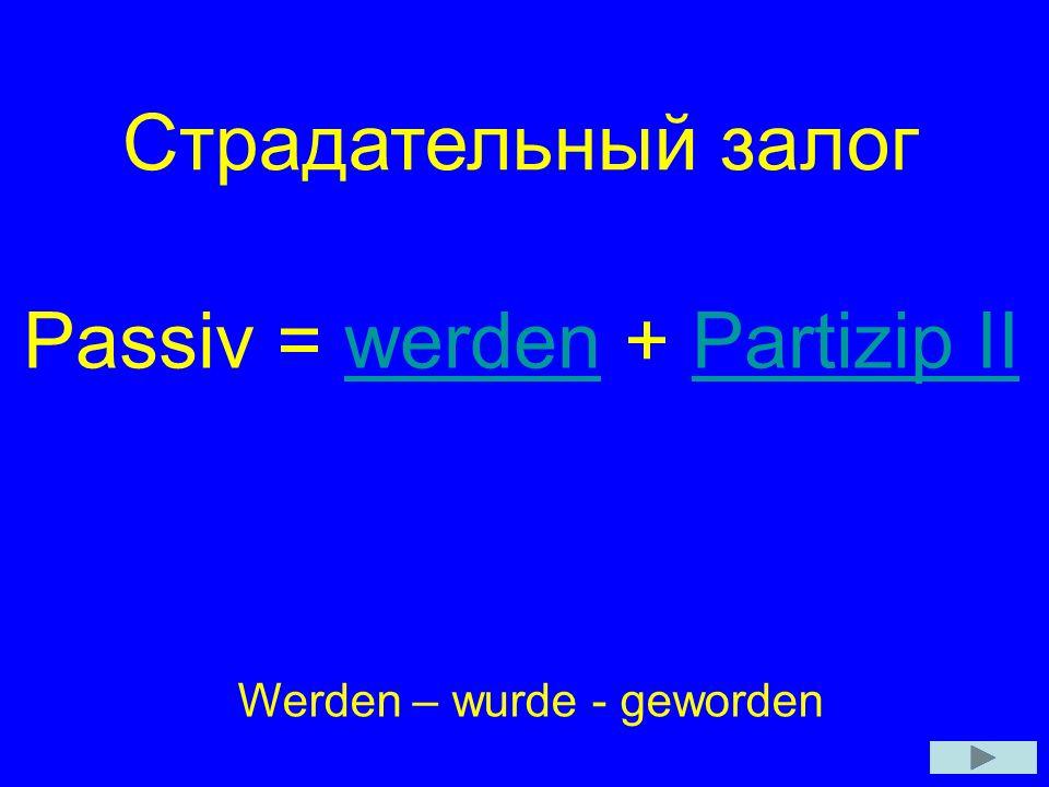 Passiv = werden + Partizip II