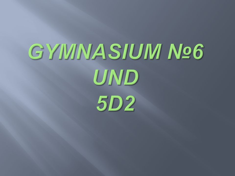 Gymnasium №6 und 5d2