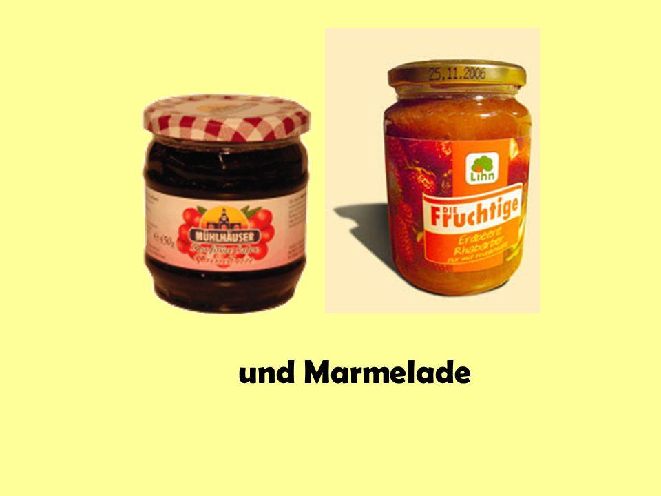 und Marmelade