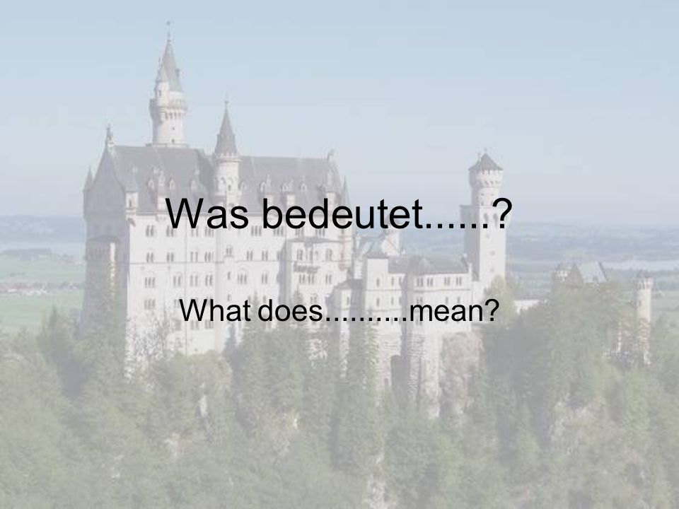 Was bedeutet...... What does..........mean