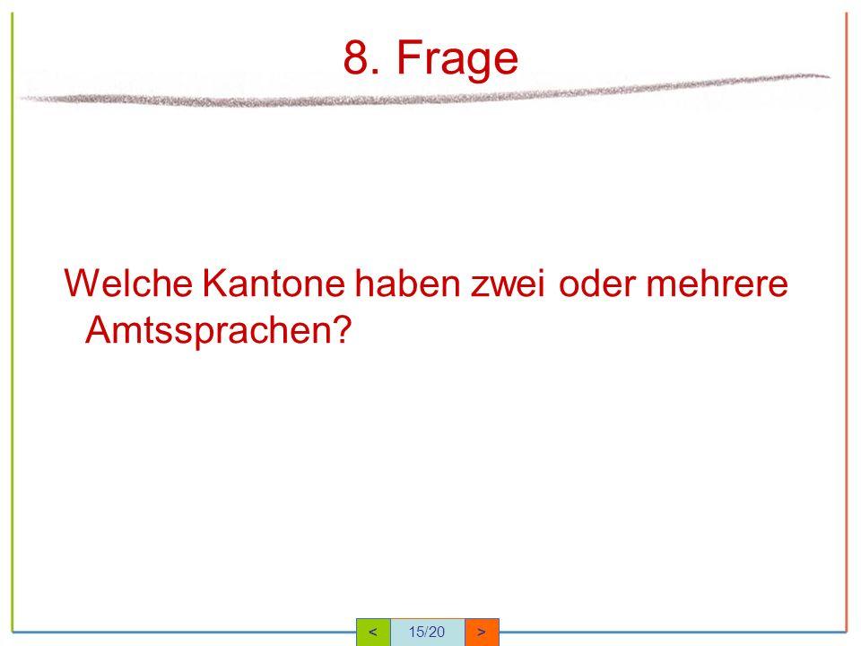 8. Frage Welche Kantone haben zwei oder mehrere Amtssprachen <