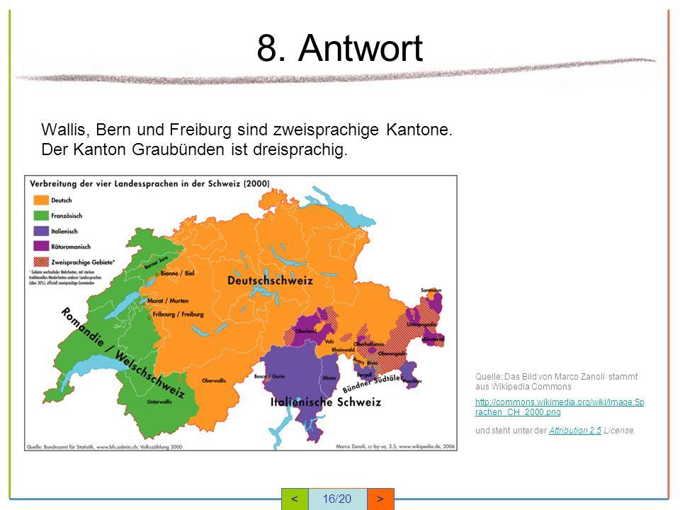 8. Antwort Wallis, Bern und Freiburg sind zweisprachige Kantone.
