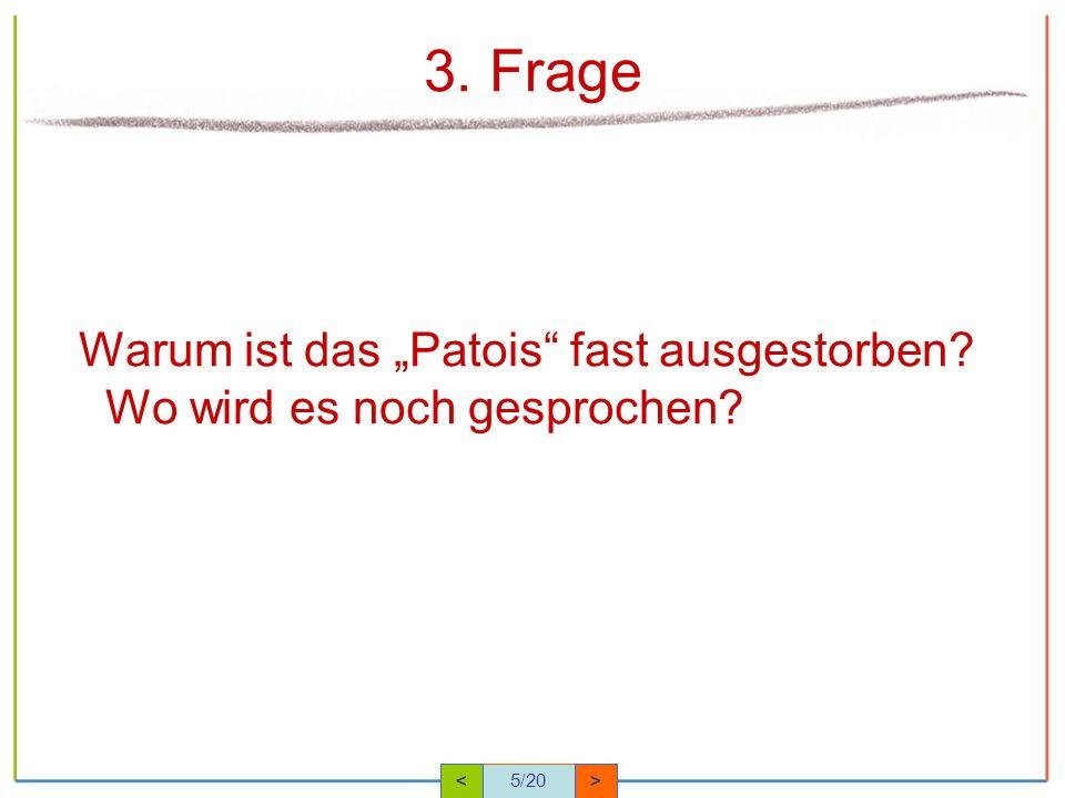 """3. Frage Warum ist das """"Patois fast ausgestorben Wo wird es noch gesprochen < 5/20 >"""