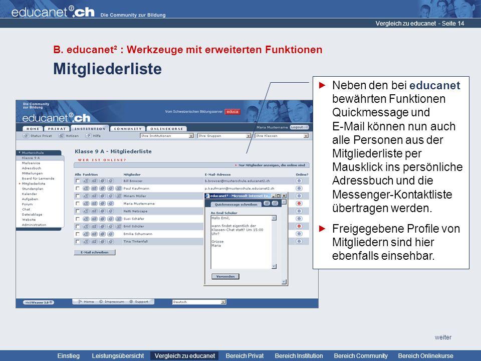 Vergleich zu educanet B. educanet² : Werkzeuge mit erweiterten Funktionen. Mitgliederliste.