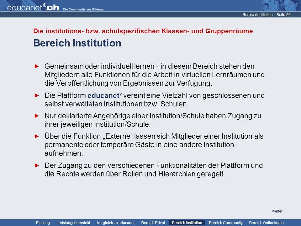 Bereich Institution Die institutions- bzw. schulspezifischen Klassen- und Gruppenräume. Bereich Institution.