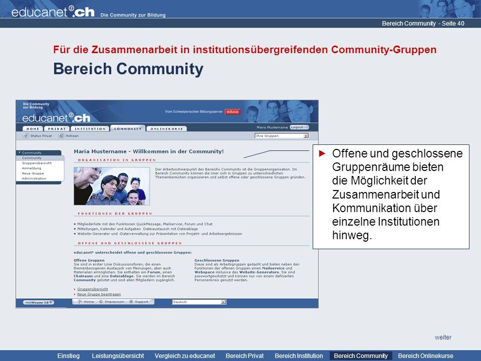 Bereich Community Für die Zusammenarbeit in institutionsübergreifenden Community-Gruppen. Bereich Community.
