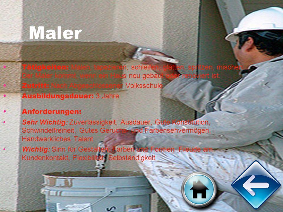 Maler Tätigkeiten: Malen, tapezieren, schleifen, glätten, spritzen, mischen… Der Maler kommt, wenn ein Haus neu gebaut oder renoviert ist.