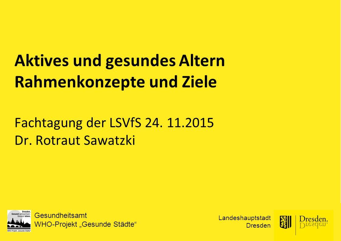 Aktives und gesundes Altern Rahmenkonzepte und Ziele Fachtagung der LSVfS 24.
