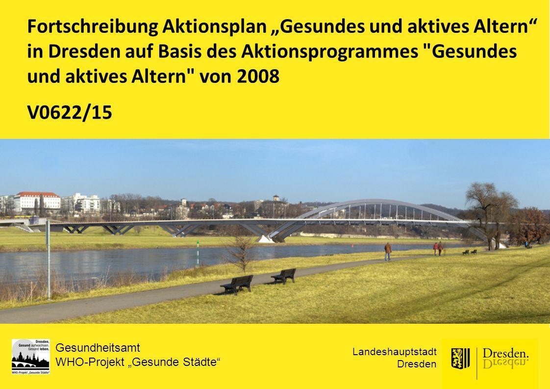 """Fortschreibung Aktionsplan """"Gesundes und aktives Altern in Dresden auf Basis des Aktionsprogrammes Gesundes und aktives Altern von 2008"""