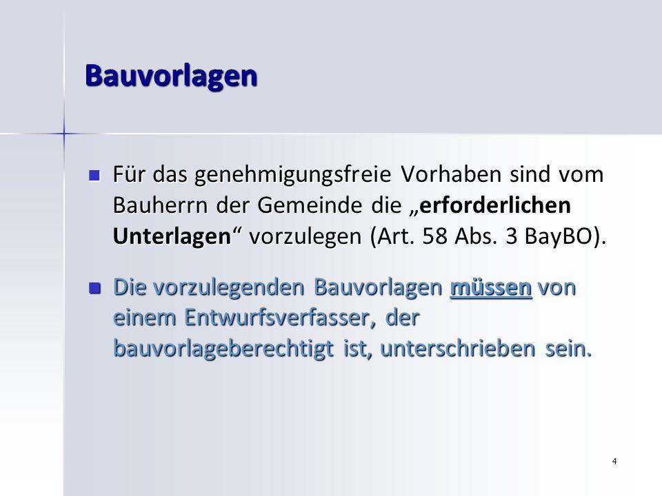 """Bauvorlagen Für das genehmigungsfreie Vorhaben sind vom Bauherrn der Gemeinde die """"erforderlichen Unterlagen vorzulegen (Art. 58 Abs. 3 BayBO)."""