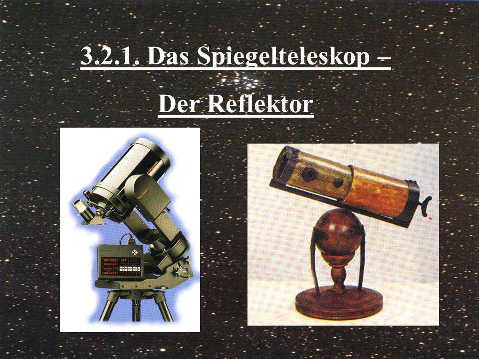3.2.1. Das Spiegelteleskop – Der Reflektor