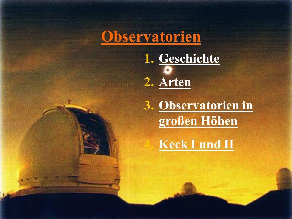 Observatorien Geschichte Arten Observatorien in großen Höhen