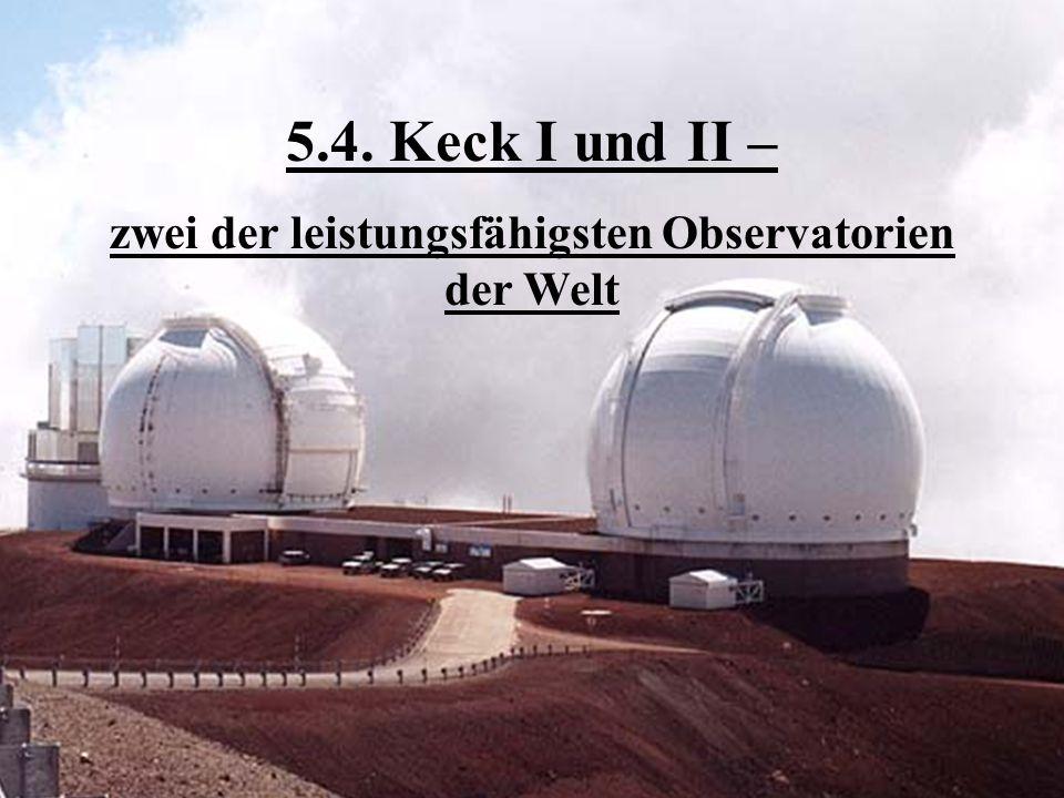 zwei der leistungsfähigsten Observatorien der Welt