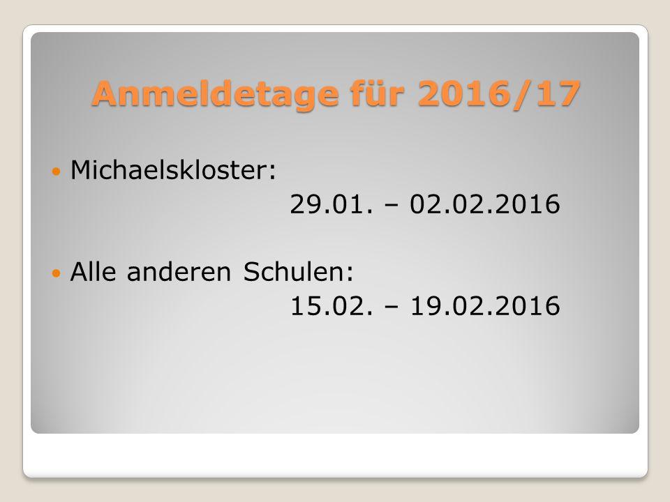 Anmeldetage für 2016/17 Michaelskloster: 29.01. – 02.02.2016