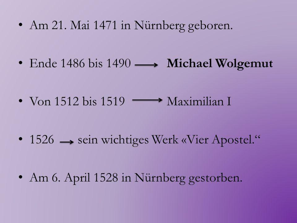 Am 21. Mai 1471 in Nürnberg geboren.