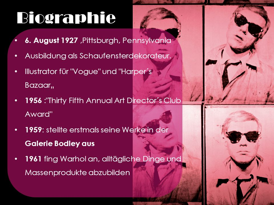 Biographie 6. August 1927 ,Pittsburgh, Pennsylvania