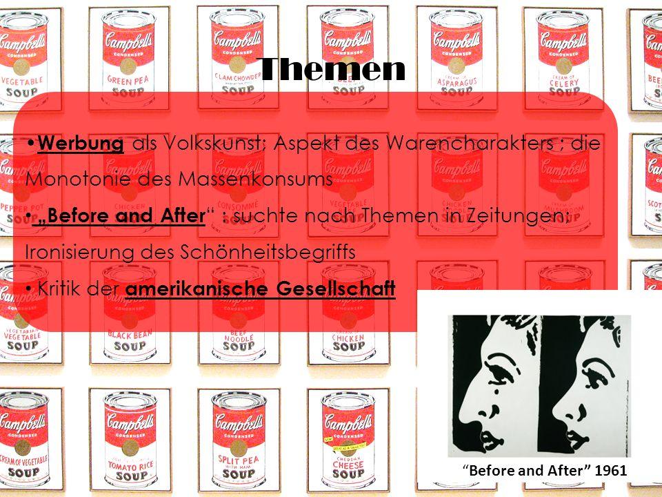 Themen Werbung als Volkskunst; Aspekt des Warencharakters ; die Monotonie des Massenkonsums.