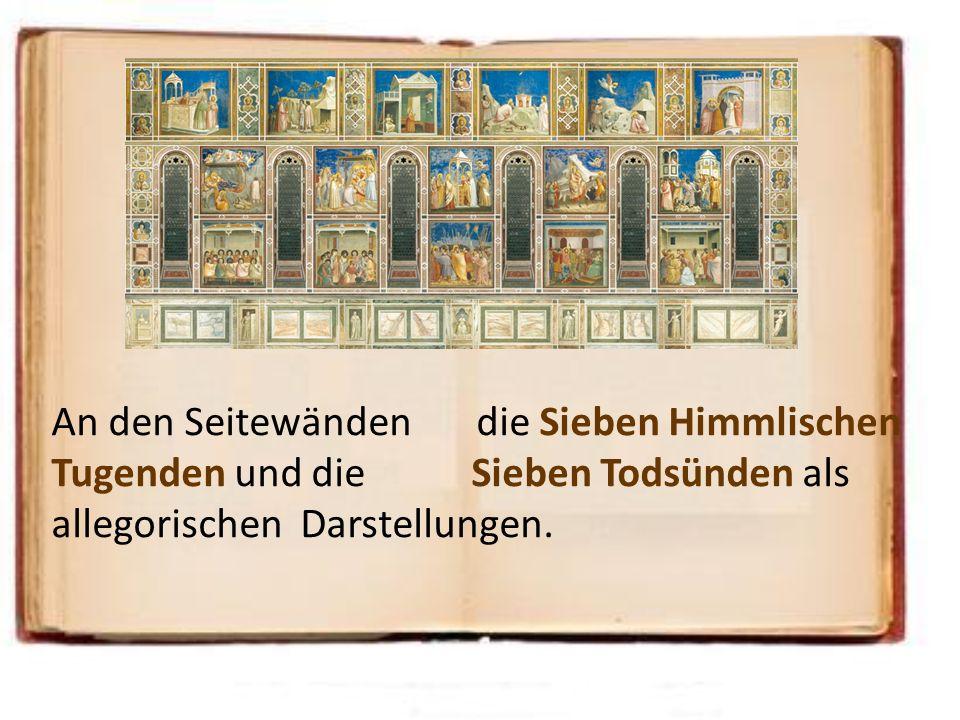 An den Seitewänden die Sieben Himmlischen Tugenden und die Sieben Todsünden als allegorischen Darstellungen.