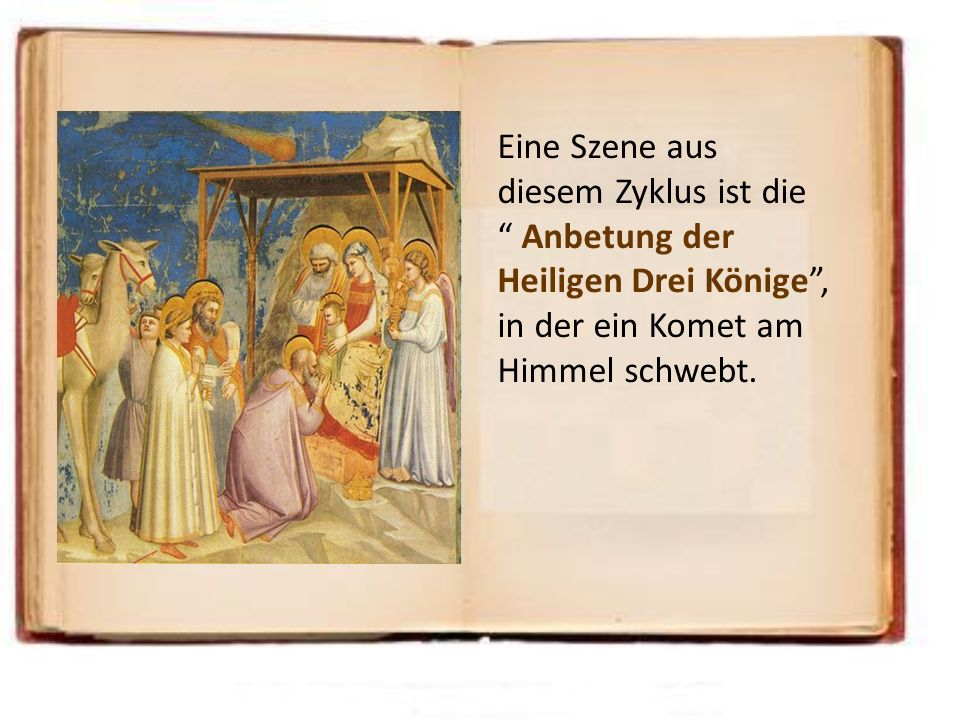 Eine Szene aus diesem Zyklus ist die Anbetung der Heiligen Drei Könige ,