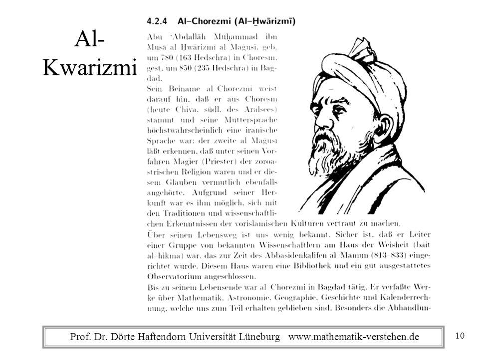 Al- Kwarizmi Prof. Dr. Dörte Haftendorn Universität Lüneburg www.mathematik-verstehen.de