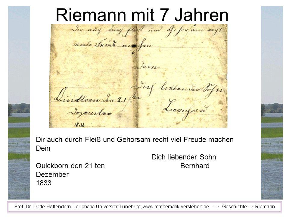 Riemann mit 7 JahrenDir auch durch Fleiß und Gehorsam recht viel Freude machen. Dein. Dich liebender Sohn.