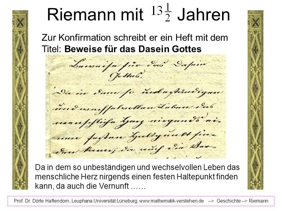 Riemann mit JahrenZur Konfirmation schreibt er ein Heft mit dem Titel: Beweise für das Dasein Gottes.