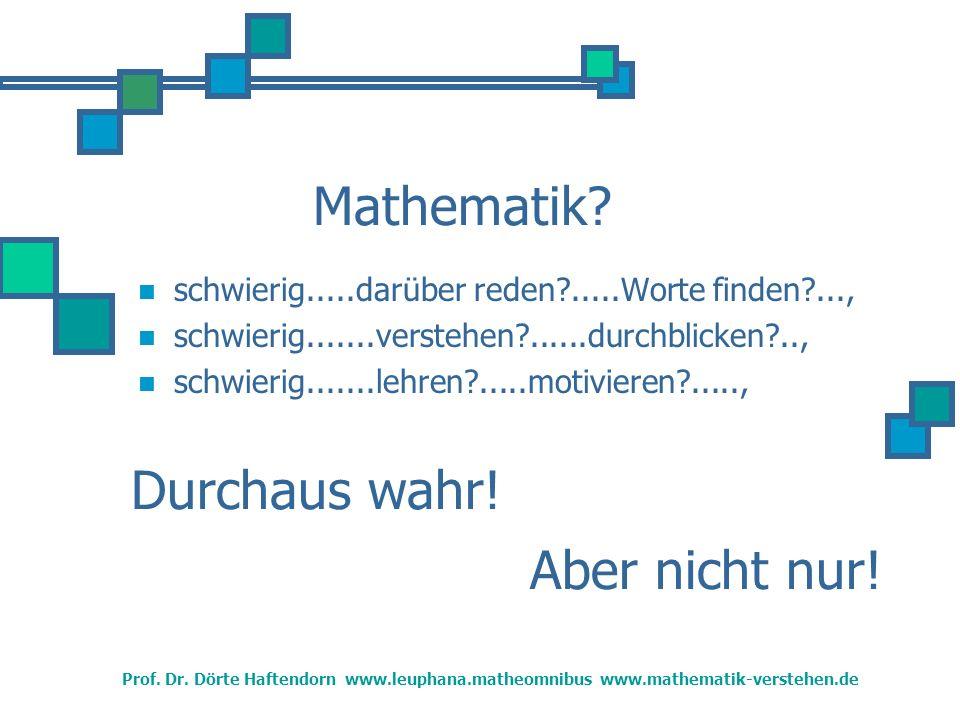 Mathematik Durchaus wahr! Aber nicht nur!