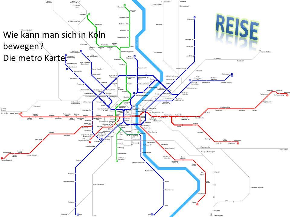 Reise Wie kann man sich in Köln bewegen Die metro Karte.