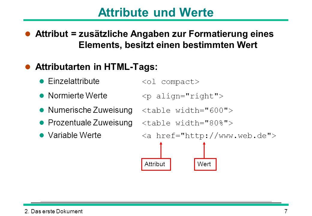 Attribute und Werte Attribut = zusätzliche Angaben zur Formatierung eines Elements, besitzt einen bestimmten Wert.