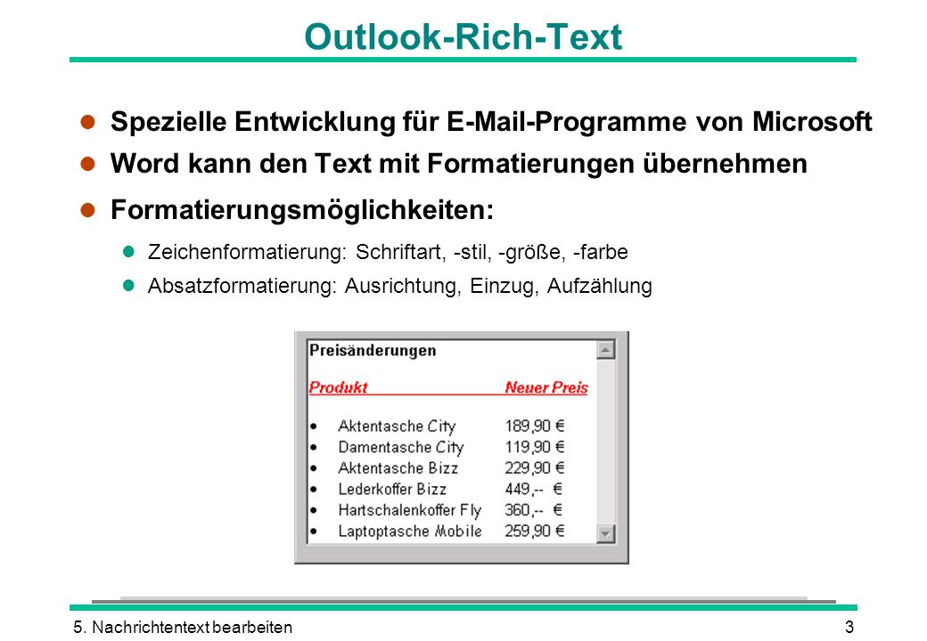 Outlook-Rich-Text Spezielle Entwicklung für E-Mail-Programme von Microsoft. Word kann den Text mit Formatierungen übernehmen.