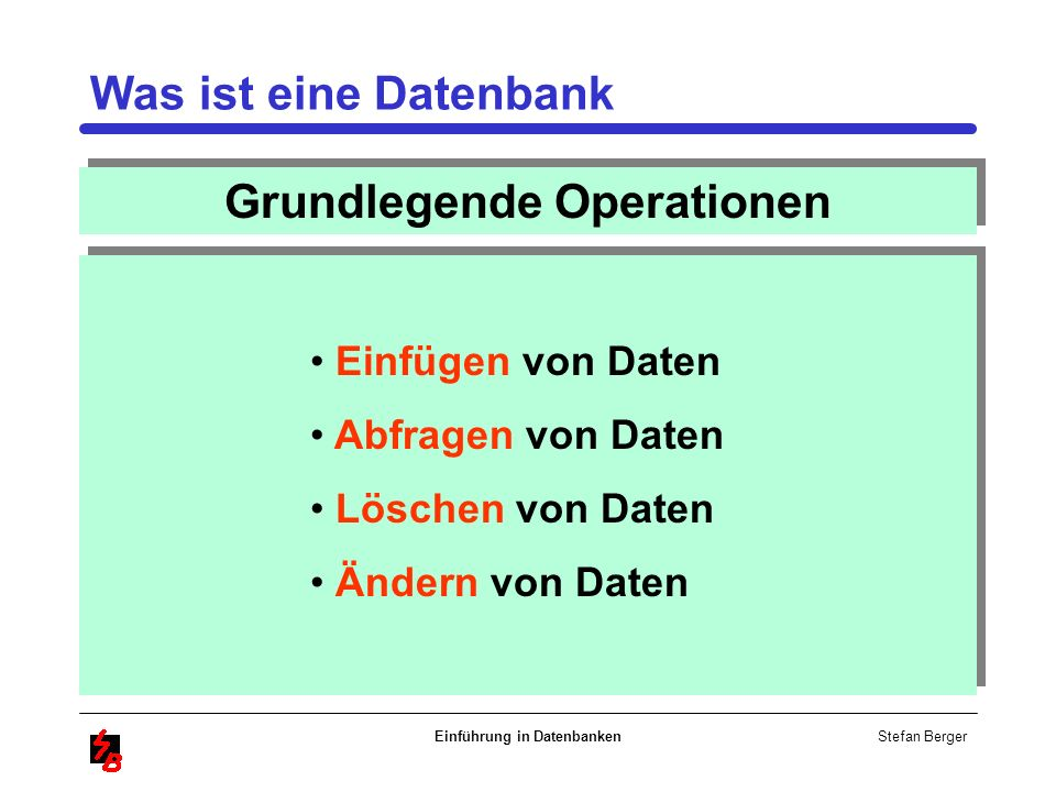 Grundlegende Operationen Einführung in Datenbanken
