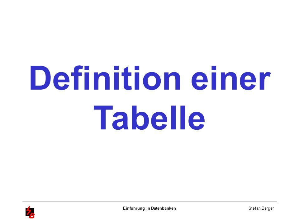 Definition einer Tabelle Einführung in Datenbanken