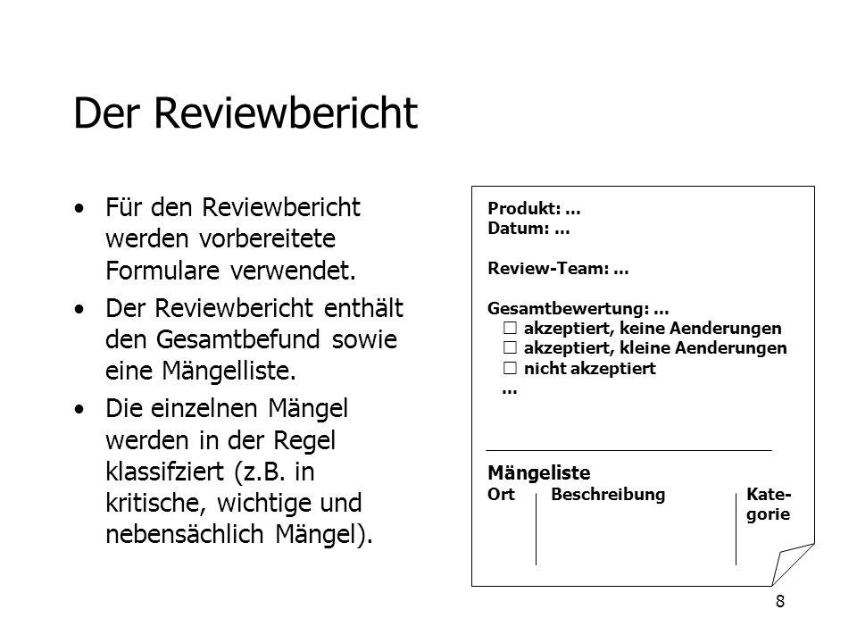 Der Reviewbericht Für den Reviewbericht werden vorbereitete Formulare verwendet. Der Reviewbericht enthält den Gesamtbefund sowie eine Mängelliste.