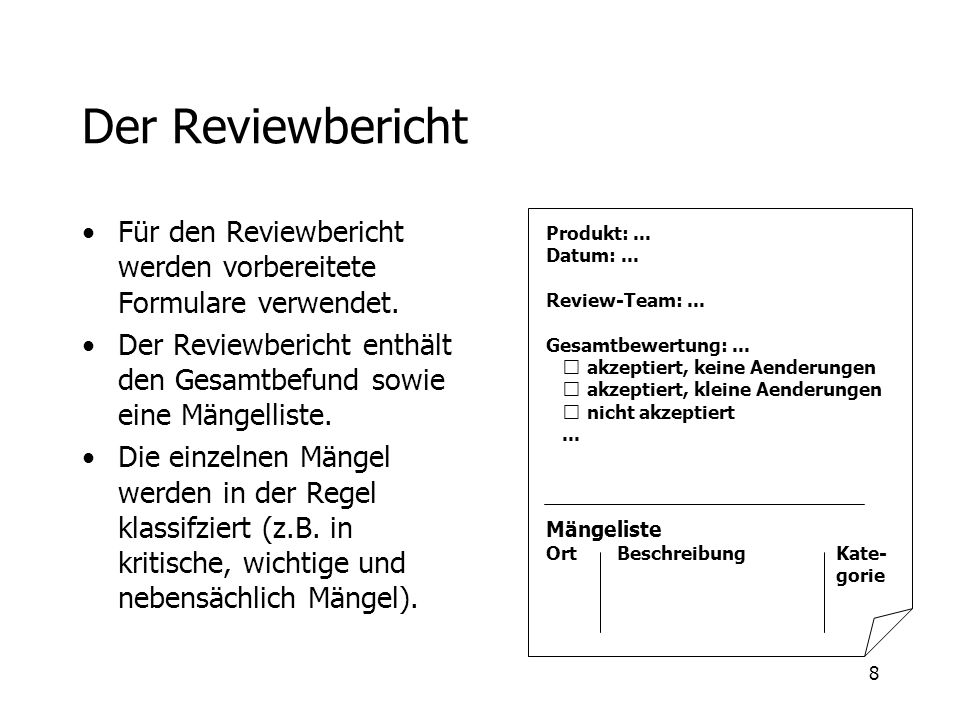 Der ReviewberichtFür den Reviewbericht werden vorbereitete Formulare verwendet. Der Reviewbericht enthält den Gesamtbefund sowie eine Mängelliste.