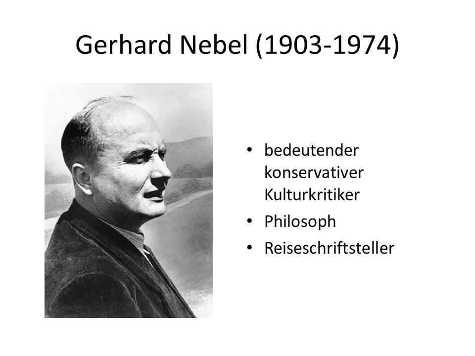 Gerhard Nebel (1903-1974) bedeutender konservativer Kulturkritiker