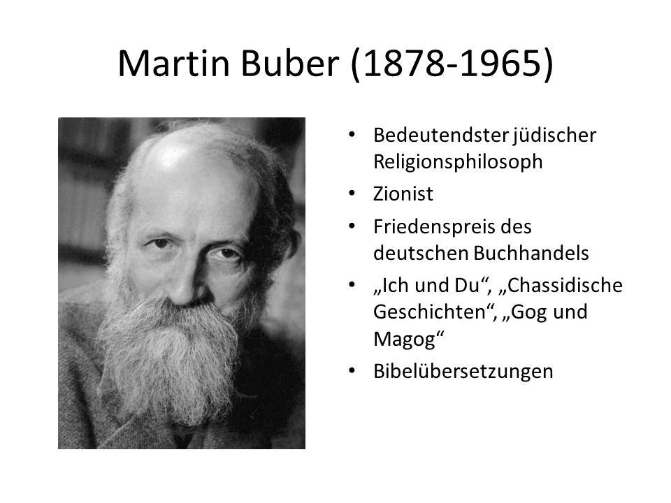 Martin Buber (1878-1965) Bedeutendster jüdischer Religionsphilosoph
