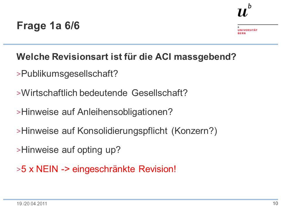 Frage 1a 6/6 Welche Revisionsart ist für die ACI massgebend