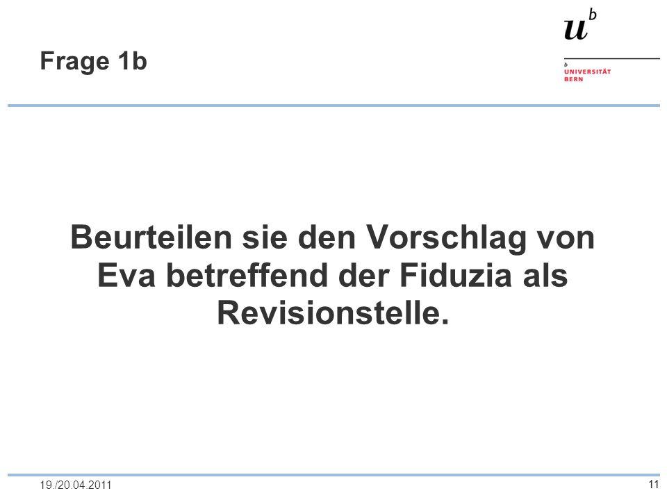Frage 1b Beurteilen sie den Vorschlag von Eva betreffend der Fiduzia als Revisionstelle.