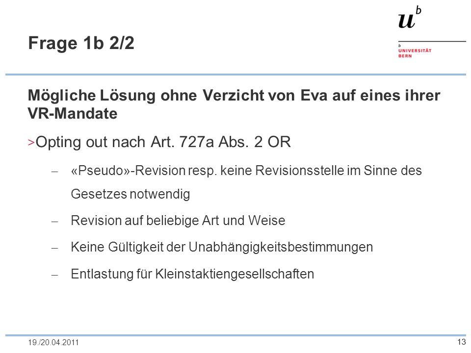 Frage 1b 2/2 Mögliche Lösung ohne Verzicht von Eva auf eines ihrer VR-Mandate. Opting out nach Art. 727a Abs. 2 OR.