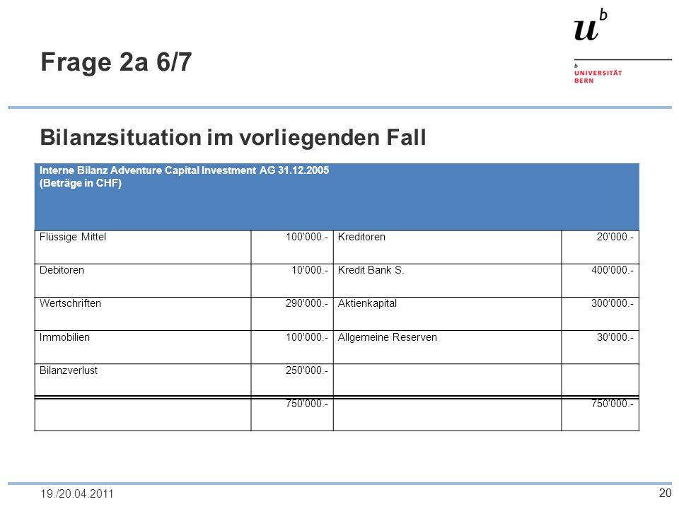 Frage 2a 6/7 Bilanzsituation im vorliegenden Fall 19./20.04.2011
